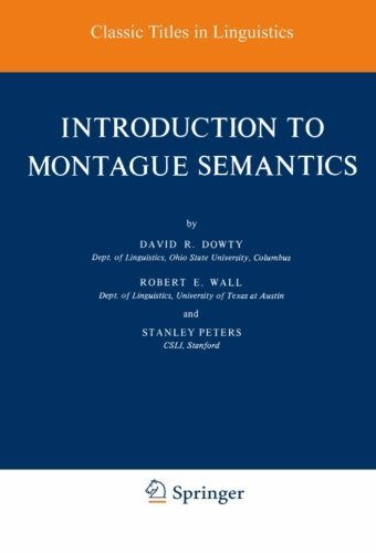 Introduction to Montague Semantics (Synthese Language Library): Volume 11 (Studies in Linguistics and Philosophy) by David R. Dowty (1980-12-31)
