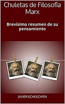Chuletas de Filosofía Marx: Brevísimo resumen de su pensamiento de [Echegoyen, Javier]