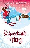 Schneebälle ins Herz: Winterlicher Liebesroman
