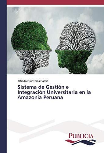 Sistema de Gestión e Integración Universitaria en la Amazonia Peruana por Alfredo Quinteros Garcia