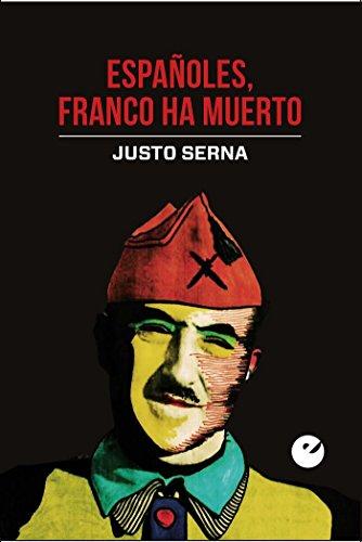 Españoles, Franco Ha Muerto por Justo Serna Alonso