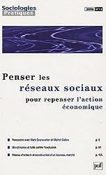 Sociologies Pratiques 2006- N 13 - Penser les réseaux sociaux pour repenser l'action économique