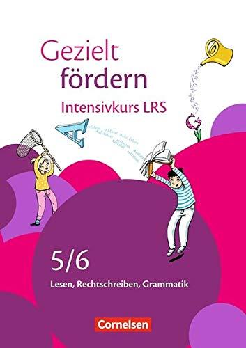 Gezielt fördern: 5./6. Schuljahr - Intensivkurs LRS: Lesen, Rechtschreiben, Grammatik. Arbeitsheft
