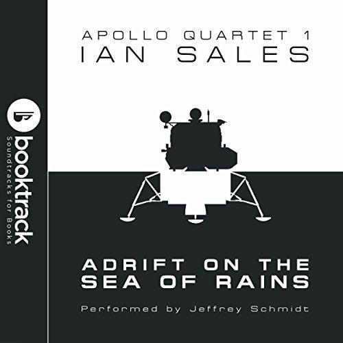 Adrift on the Sea of Rains: Apollo Quartet, Book 1: Booktrack Edition