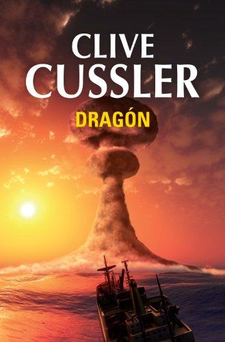 Dragón (Dirk Pitt 10) (Spanish Edition)