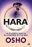 Hara: La puerta hacia el centro de tu ser (Osho)