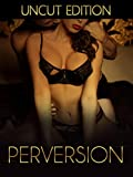 Perversion (Uncut edition)