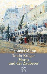 Tonio Kröger und Mario und der Zauberer - Ein tragisches