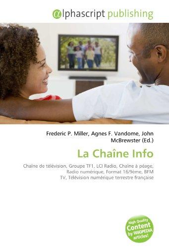 La Chaîne Info: Chaîne de télévision, Groupe TF1, LCI Radio, Chaîne à péage, Radio numérique, Format 16/9ème, BFM TV, Télévision numérique terrestre française