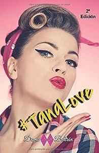 #TanaLove par  Dama Beltrán