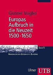 Europas Aufbruch in die Neuzeit, 1500-1650: Handbuch der Geschichte Europas Band 5