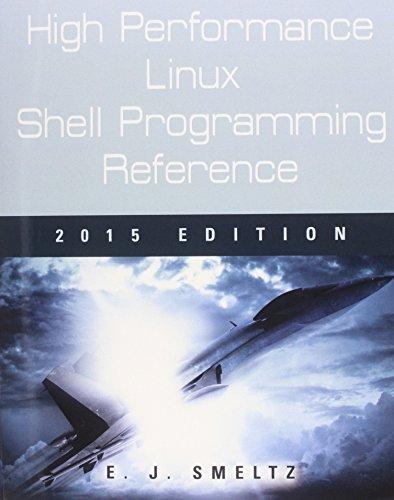 High Performance Linux Shell Programming Reference, 2015 Edition by Edward J. Smeltz (2015-01-01) par Edward J. Smeltz