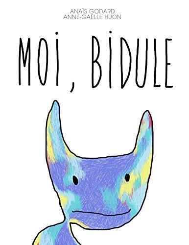 Moi, Bidule