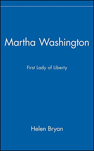 [Martha Washington: First Lady of Liberty] (By: Helen Bryan) [published: April, 2002]