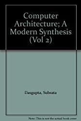 Computer Architecture; A Modern Synthesis (Vol 2)