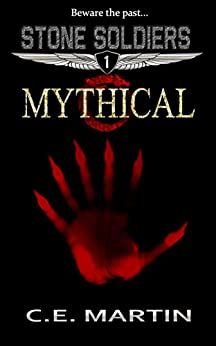 Mythical (Stone Soldiers #1) (English Edition) von [Martin, C.E.]