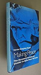 Making Peace: The Reconstruction of Gender in Interwar Britain
