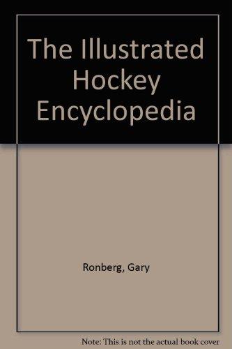 The Illustrated Hockey Encyclopedia par  Gary Ronberg, Robert Styer