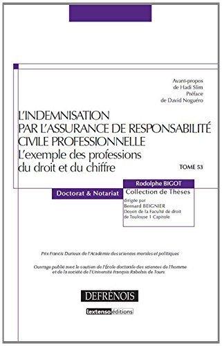 L'indemnisation par l'assurance de responsabilit civile professionnelle. L'exemple des professions du droit et du chiffre. Tome 53 de Bigot Rodolphe (16 juillet 2014) Broch