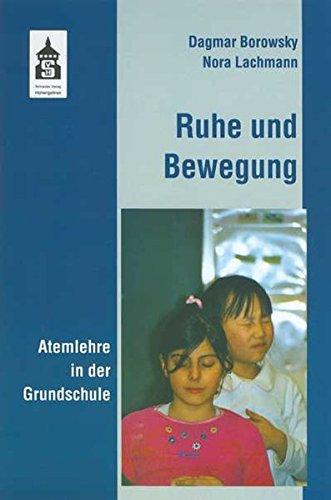 Ruhe und Bewegung - Atemlehre in der Grundschule: Erfahrungen mit der Atemtherapie nach Ilse Middendorf