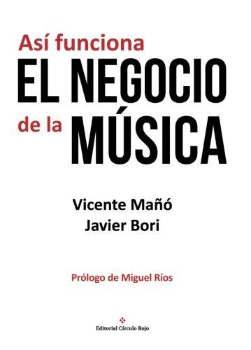 Descargar Libro Así funciona el negocio de la música de Vicente Mañó