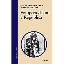 Fotoperiodismo Y República (Signo E Imagen)