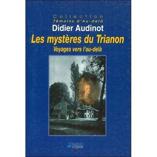 Les mystères du Trianon - Voyages vers l'au-delà