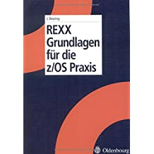 Rexx Grundlagen für die z/Os Praxis