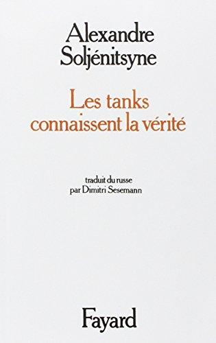 Les Tanks connaissent la vérité par Alexandre Soljénitsyne