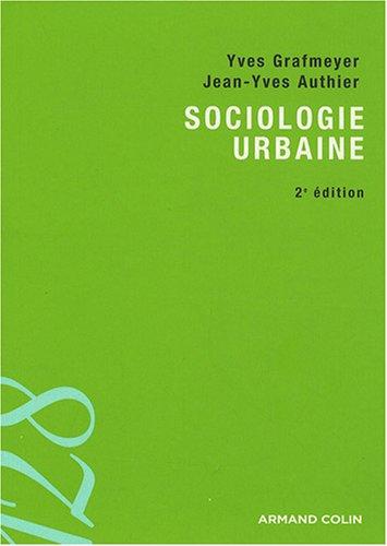 Sociologie urbaine par Yves Grafmeyer, Jean-Yves Authier