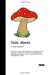 Code Ahead: Volume 1