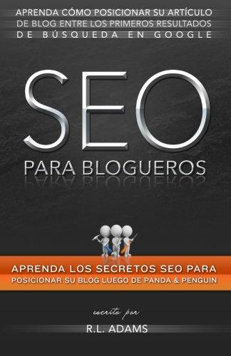 SEO para Blogueros: Aprenda Cómo Posicionar su Artículo de Blog entre los Primeros Resultados de Búsqueda en Google (El Series de SEO)