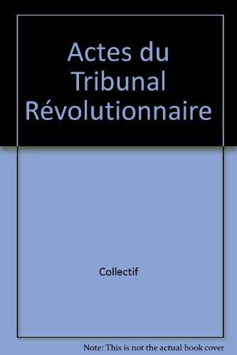 Actes du tribunal Révolutionnaire par Walter Gérard
