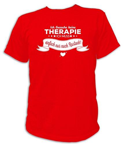 Artdiktat Herren T-Shirt Ich brauche keine Therapie - Ich muss einfach nur nach Rostock Rot