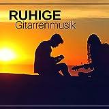 Ruhige Gitarrenmusik: beruhigende Klänge der Natur und New Age-Musik für tiefe...