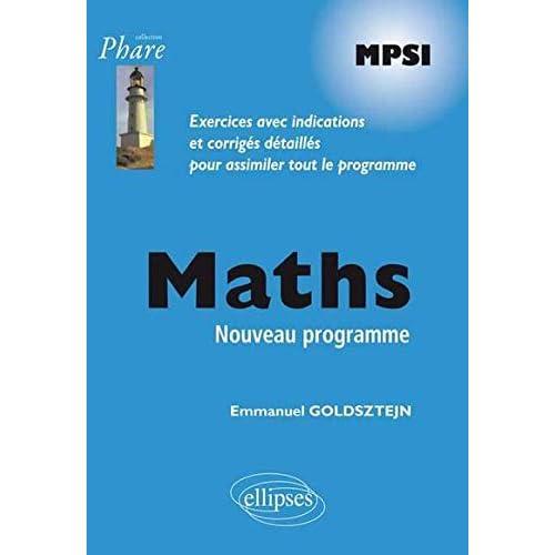 Maths MPSI Programme 2013 Exercices Avec Indications et Corrigés Détaillés Pour Assimiler Tout le Programme