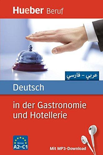 Deutsch in der Gastronomie und Hotellerie: Arabisch, Farsi / Buch mit MP3-Download (Berufssprachführer)