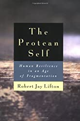 The Protean Self: Human Resilience in an Age of Fragmentation by Robert Jay Lifton (1999-11-01)