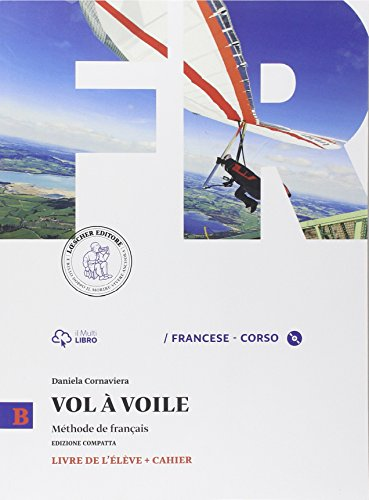 Vol à voile. Ediz. compatta. Livre de l'élève-Cahier. Per le Scuole superiori. Con CD Audio: 2