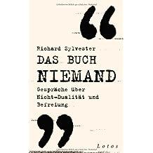 Das Buch Niemand: Gespräche über Nicht-Dualität und Befreiung