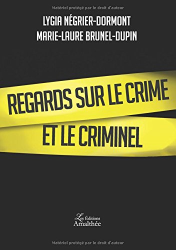 Regards sur le crime et le criminel
