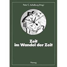 Zeit im Wandel der Zeit (Facetten der Physik, Band 23)