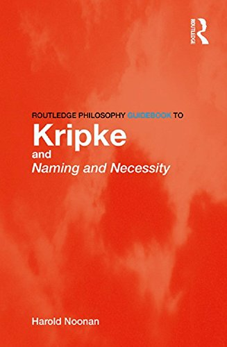 Routledge Philosophy GuideBook to Kripke and Naming and Necessity (Routledge Philosophy GuideBooks) (English Edition)