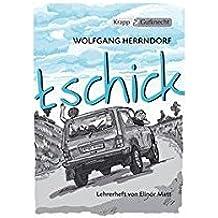 tschick - Wolfgang Herrndorf: Lehrerheft mit Unterrichtsmaterialien, Arbeitsblättern, Lösungen, Interpretationshilfen