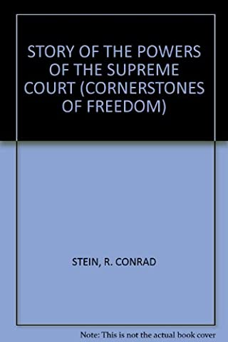 STORY OF THE POWERS OF THE SUPREME COURT (CORNERSTONES OF FREEDOM)