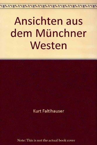 Ansichten aus dem Münchner Westen