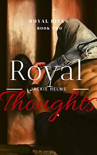 Royal Thoughts (Royal Bites Book 2) (English Edition) -