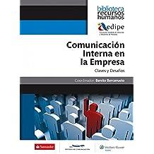 Comunicación Interna en la Empresa: Claves y desafíos (Biblioteca Recursos Humanos AEDIPE)