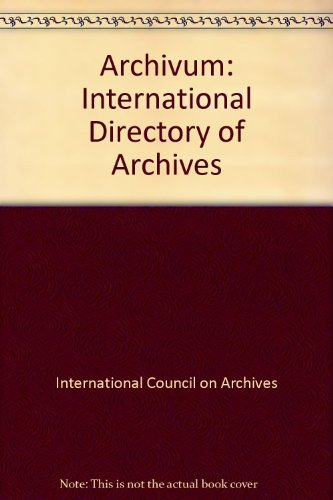 International directory of archives / Annuaire international des archives: 033 (Archivum)