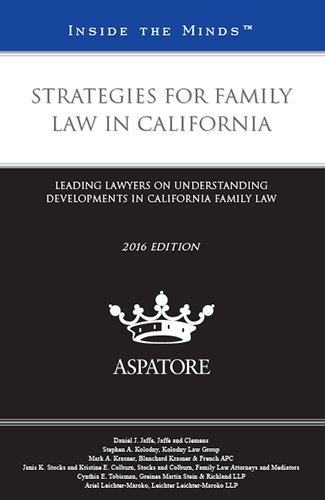 strategies-for-family-law-in-california-2016-edition-leading-lawyers-on-understanding-developments-i